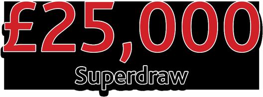 £25,000 Superdraw